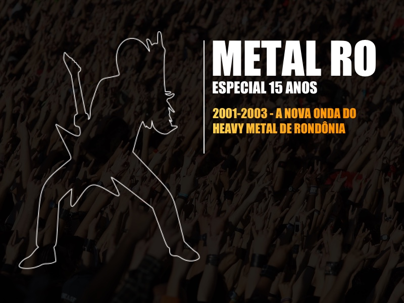 2001-2003 – A Nova Onda do Heavy Metal de Rondônia