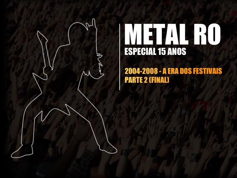 2004-2008 – A Era Dos Festivais (Final)